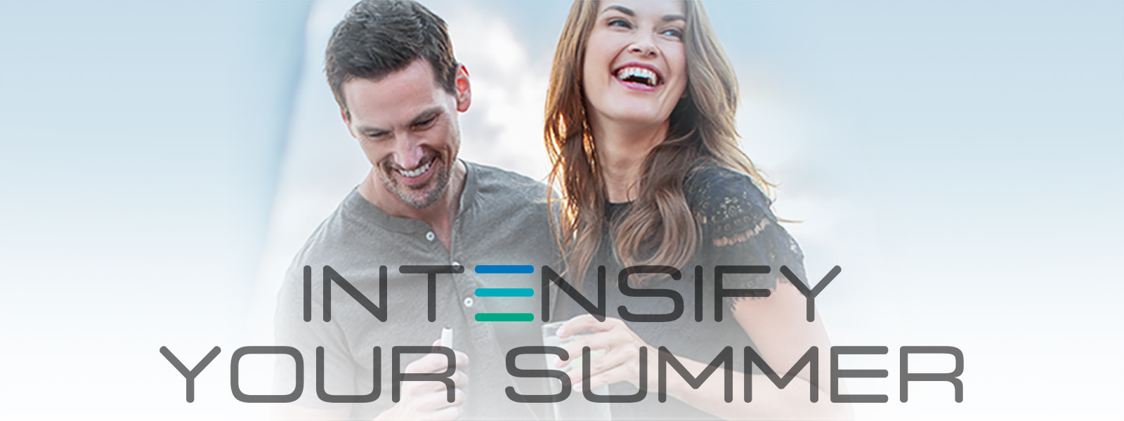 Intensify your summer!